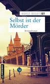 Vergrößerte Darstellung Cover: Selbst ist der Mörder. Externe Website (neues Fenster)