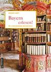 Vergrößerte Darstellung Cover: Bayern erlesen!. Externe Website (neues Fenster)