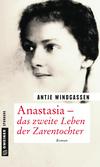 Vergrößerte Darstellung Cover: Anastasia - das zweite Leben der Zarentochter. Externe Website (neues Fenster)