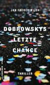 Vergrößerte Darstellung Cover: Dobrowskys letzte Chance. Externe Website (neues Fenster)