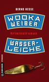 Vergrößerte Darstellung Cover: Wodka, Weiber, Wasserleiche. Externe Website (neues Fenster)