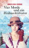 Vergrößerte Darstellung Cover: Vier Morde und ein Weihnachtsbraten. Externe Website (neues Fenster)