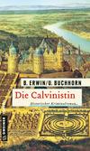 Vergrößerte Darstellung Cover: Die Calvinistin. Externe Website (neues Fenster)