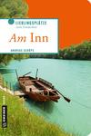 Vergrößerte Darstellung Cover: Am Inn. Externe Website (neues Fenster)