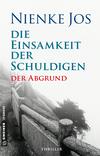 Vergrößerte Darstellung Cover: Die Einsamkeit der Schuldigen - Der Abgrund. Externe Website (neues Fenster)