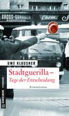 Stadtguerilla - Tage der Entscheidung