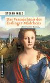 Vergrößerte Darstellung Cover: Das Vermächtnis des Esslinger Mädchens. Externe Website (neues Fenster)