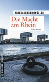 Vergrößerte Darstellung Cover: Die Macht am Rhein. Externe Website (neues Fenster)