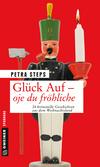 Vergrößerte Darstellung Cover: Glück Auf - Oje du fröhliche. Externe Website (neues Fenster)