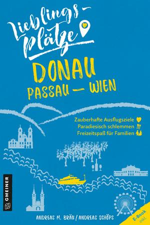 Lieblingsplätze Donau Passau-Wien