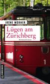 Lügen am Zürichberg