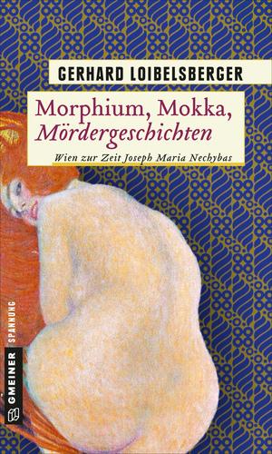 Morphium, Mokka, Mördergeschichten