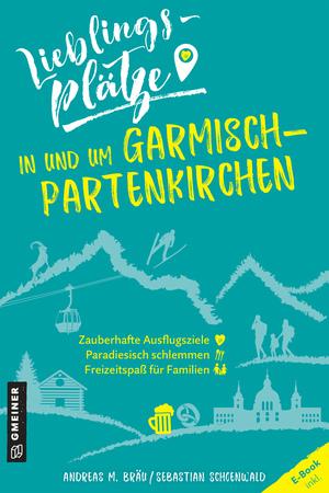 Lieblingsplätze in und um Garmisch-Partenkirchen