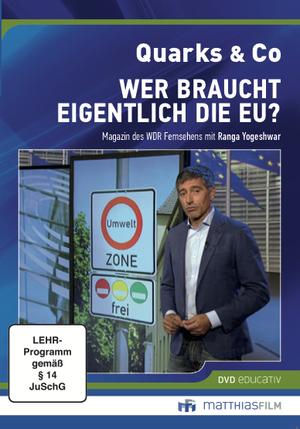 Quarks & Co. - wer braucht eigentlich die EU?