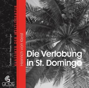 Heinrich von Kleist - Die Verlobung in St. Domingo
