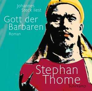 Johannes Steck liest Gott der Barbaren, Stephan Thome