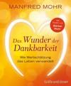 Vergrößerte Darstellung Cover: Das Wunder der Dankbarkeit. Externe Website (neues Fenster)