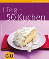 Vergrößerte Darstellung Cover: 1 Teig - 50 Kuchen. Externe Website (neues Fenster)