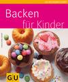 Vergrößerte Darstellung Cover: Backen für Kinder. Externe Website (neues Fenster)