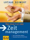 Vergrößerte Darstellung Cover: Das neue 1 x 1 des Zeitmanagement. Externe Website (neues Fenster)