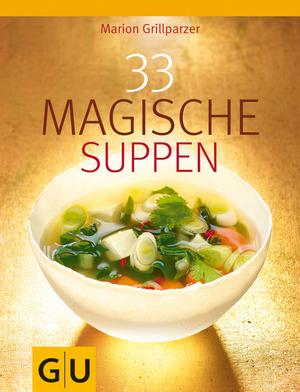 33 magische Suppen