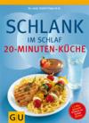 Vergrößerte Darstellung Cover: Schlank im Schlaf - 20-Minuten-Küche. Externe Website (neues Fenster)