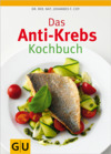 Vergrößerte Darstellung Cover: Das Anti-Krebs-Kochbuch. Externe Website (neues Fenster)