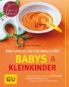 Vergrößerte Darstellung Cover: Das große GU Kochbuch für Babys & Kleinkinder. Externe Website (neues Fenster)