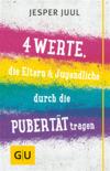 Vergrößerte Darstellung Cover: 4 Werte, die Eltern & Jugendliche durch die Pubertät tragen. Externe Website (neues Fenster)