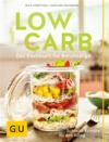 Low Carb - Das Kochbuch für Berufstätige