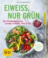 Vergrößerte Darstellung Cover: Eiweiß, nur grün. Externe Website (neues Fenster)