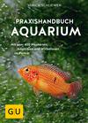 Das große GU Praxishandbuch Aquarium