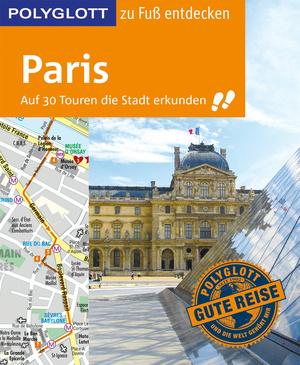 POLYGLOTT Reiseführer Paris zu Fuß entdecken