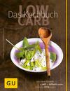 Vergrößerte Darstellung Cover: Low Carb - das Kochbuch. Externe Website (neues Fenster)