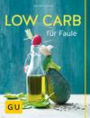 Vergrößerte Darstellung Cover: Low Carb für Faule. Externe Website (neues Fenster)