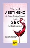Warum Abstinenz die Gesundheit gefährdet und Sex vor Krebs schützt