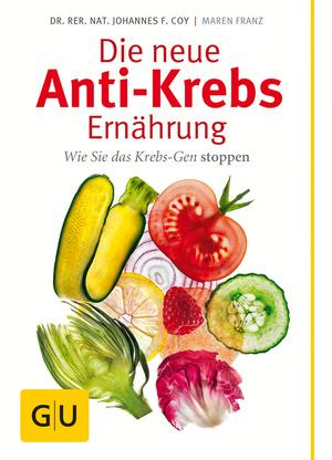 Die neue Anti-Krebs-Ernährung
