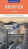 Vergrößerte Darstellung Cover: POLYGLOTT on tour Reiseführer Kroatien. Externe Website (neues Fenster)