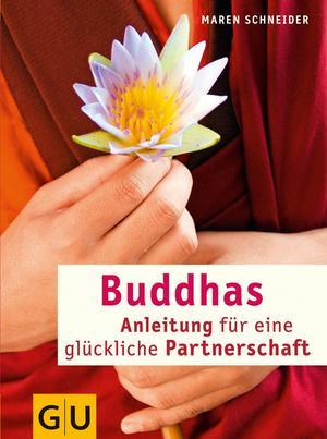 Buddhas Anleitung für eine glückliche Partnerschaft