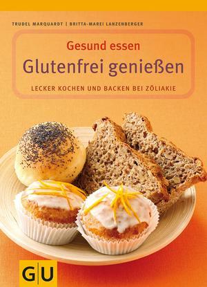 Gesund essen - glutenfrei genießen