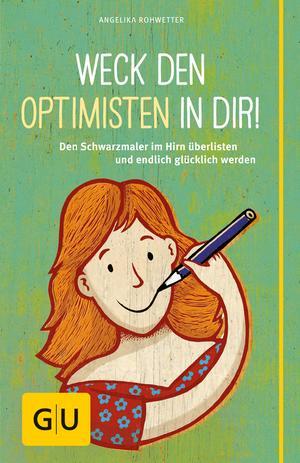 Weck den Optimisten in dir!