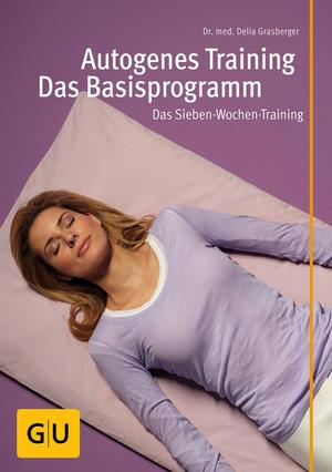 Autogenes Training - das Basisprogramm