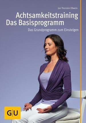 Achtsamkeitstraining - das Basisprogramm