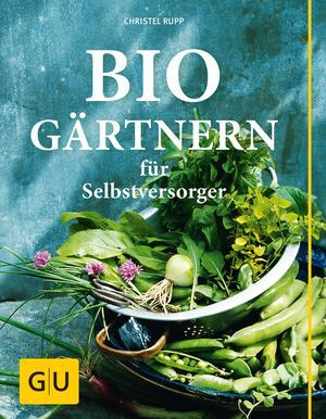 Biogärtnern für Selbstversorger