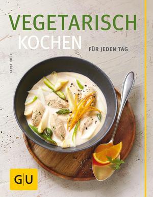 Vegetarisch kochen für jeden Tag