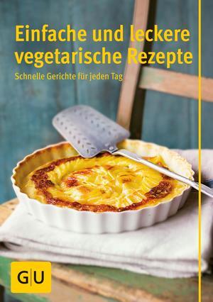 Einfache und leckere vegetarische Rezepte