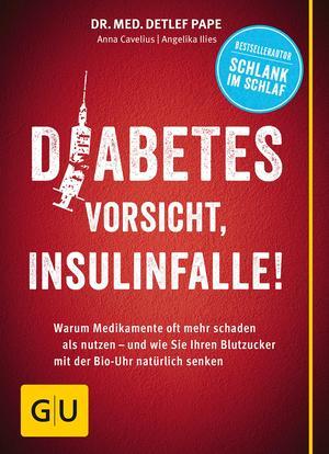 Diabetes - Vorsicht, Insulinfalle!