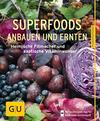 Vergrößerte Darstellung Cover: Superfoods anbauen und ernten. Externe Website (neues Fenster)
