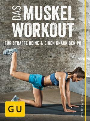 Das Muskel-Workout für straffe Beine & einen knackigen Po