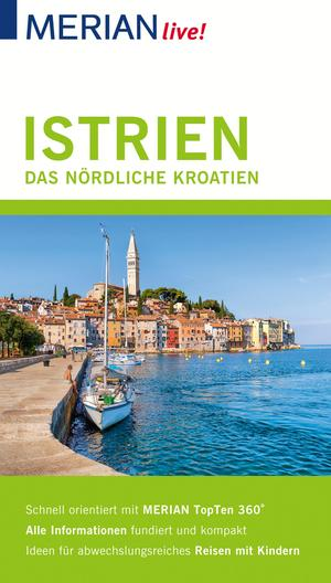 MERIAN live! Reiseführer Istrien Das nördliche Kroatien